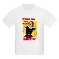 OUT OF BISCOCHITOS T-Shirt