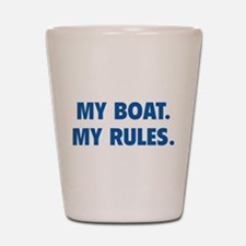 My Boat. My Rules. Shot Glass
