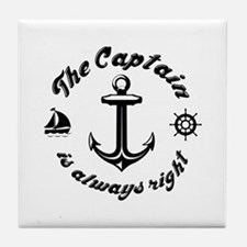 The Captain Is Always Right Tile Coaster
