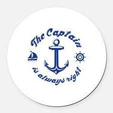 The Captain Is Always Right Round Car Magnet