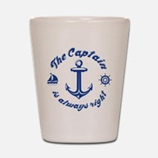 The Captain Is Always Right Shot Glass