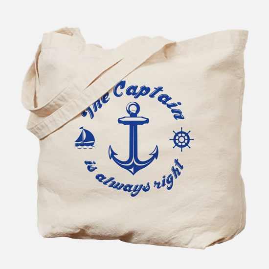 The Captain Is Always Right Tote Bag
