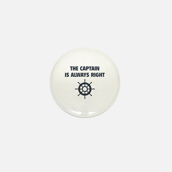 The Captain Is Always Right Mini Button