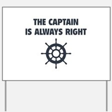 The Captain Is Always Right Yard Sign