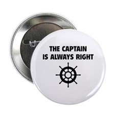 """The Captain Is Always Right 2.25"""" Button"""