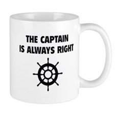 The Captain Is Always Right Small Mug
