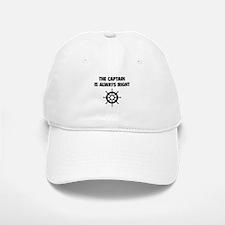 The Captain Is Always Right Baseball Baseball Cap