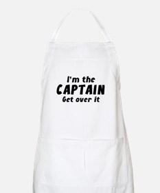 I'm The Captain Get Over It Apron
