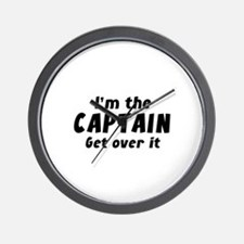 I'm The Captain Get Over It Wall Clock