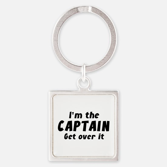 I'm The Captain Get Over It Square Keychain