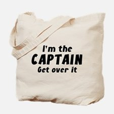 I'm The Captain Get Over It Tote Bag
