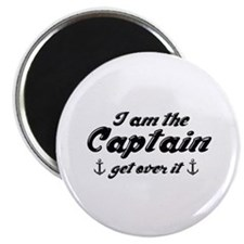 I'm The Captain Get Over It Magnet