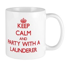 Keep Calm and Party With a Launderer Mugs