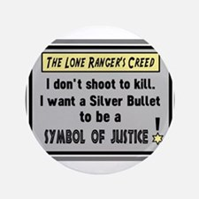 "The Lone Rangers Creed 3.5"" Button"