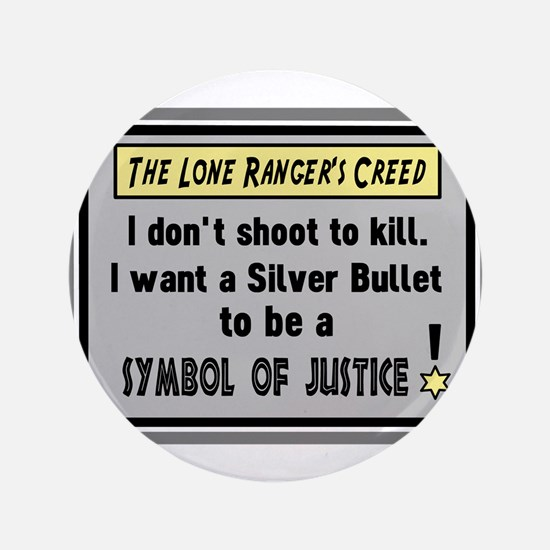 """The Lone Rangers Creed 3.5"""" Button"""