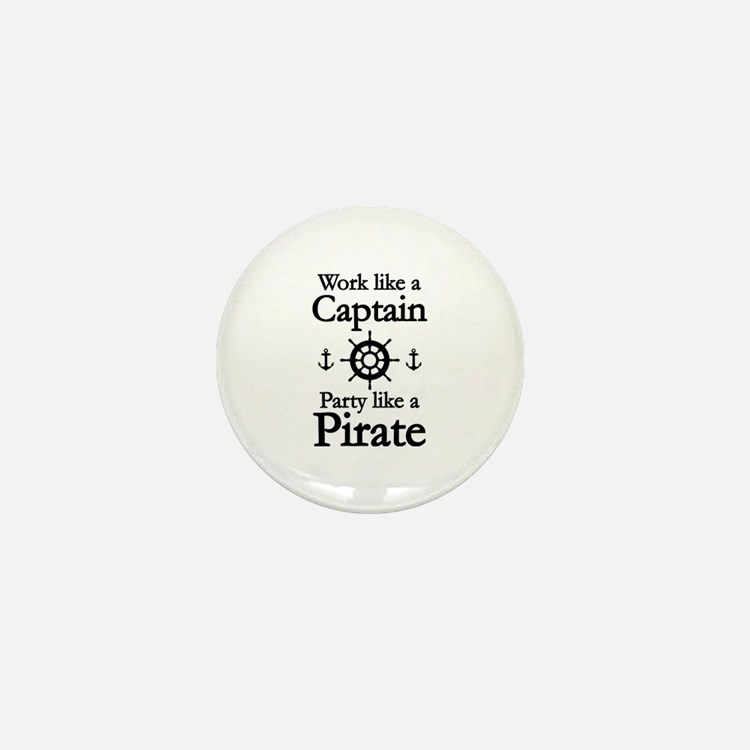 Work Like A Captain Party Like A Pirate Mini Butto
