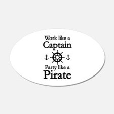 Work Like A Captain Party Like A Pirate 22x14 Oval