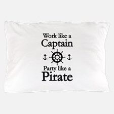 Work Like A Captain Party Like A Pirate Pillow Cas