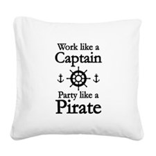 Work Like A Captain Party Like A Pirate Square Can