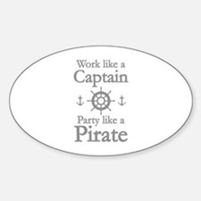 Work Like A Captain Party Like A Pirate Decal
