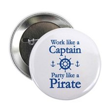 """Work Like A Captain Party Like A Pirate 2.25"""" Butt"""