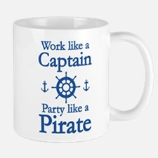 Work Like A Captain Party Like A Pirate Mug
