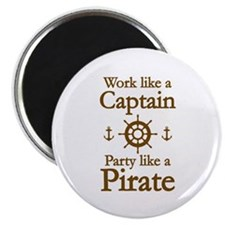 "Work Like A Captain Party Like A Pirate 2.25"" Magn"