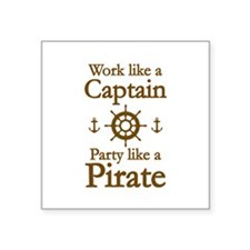 Work Like A Captain Party Like A Pirate Square Sti