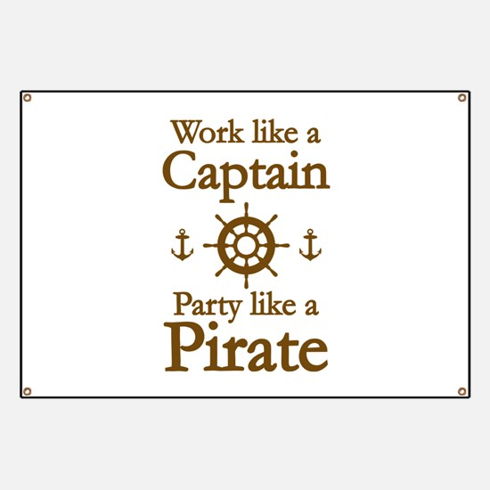 Work Like A Captain Party Like A Pirate Banner