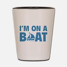 I'm On A Boat Shot Glass