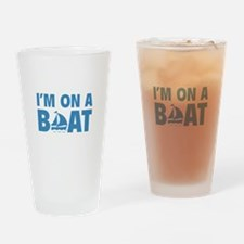 I'm On A Boat Drinking Glass