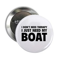 """I Just Need My Boat 2.25"""" Button"""