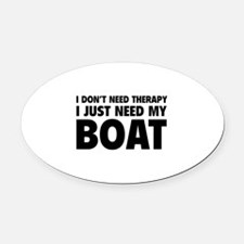 I Just Need My Boat Oval Car Magnet
