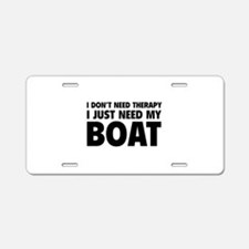 I Just Need My Boat Aluminum License Plate