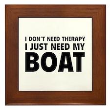 I Just Need My Boat Framed Tile