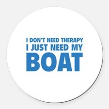I Just Need My Boat Round Car Magnet