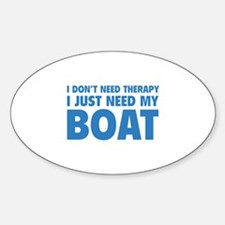 I Just Need My Boat Decal
