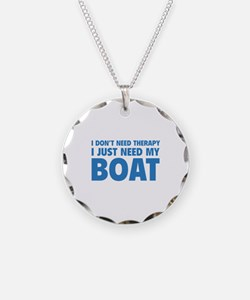I Just Need My Boat Necklace