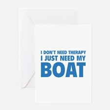 I Just Need My Boat Greeting Card