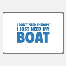 I Just Need My Boat Banner