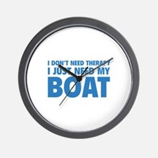 I Just Need My Boat Wall Clock