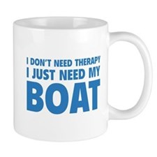 I Just Need My Boat Mug