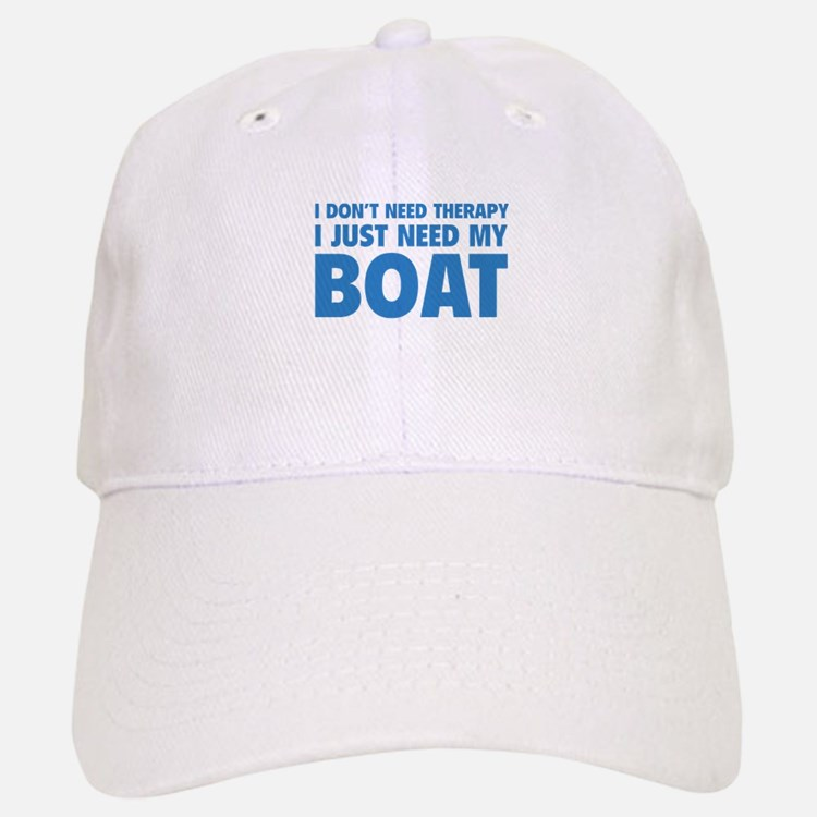 I Just Need My Boat Cap