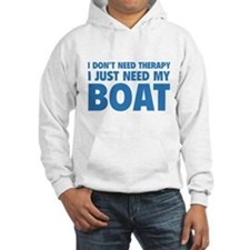 I Just Need My Boat Hoodie