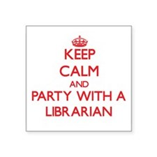 Keep Calm and Party With a Librarian Sticker