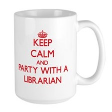 Keep Calm and Party With a Librarian Mugs