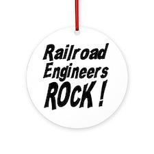 Railroad Engineers Rock ! Ornament (Round)