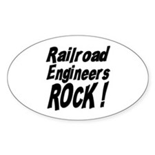 Railroad Engineers Rock ! Oval Decal