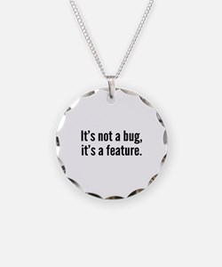 It's not a bug, it's a feature. Necklace Circle Ch