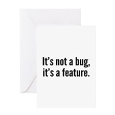 It's not a bug, it's a feature. Greeting Card